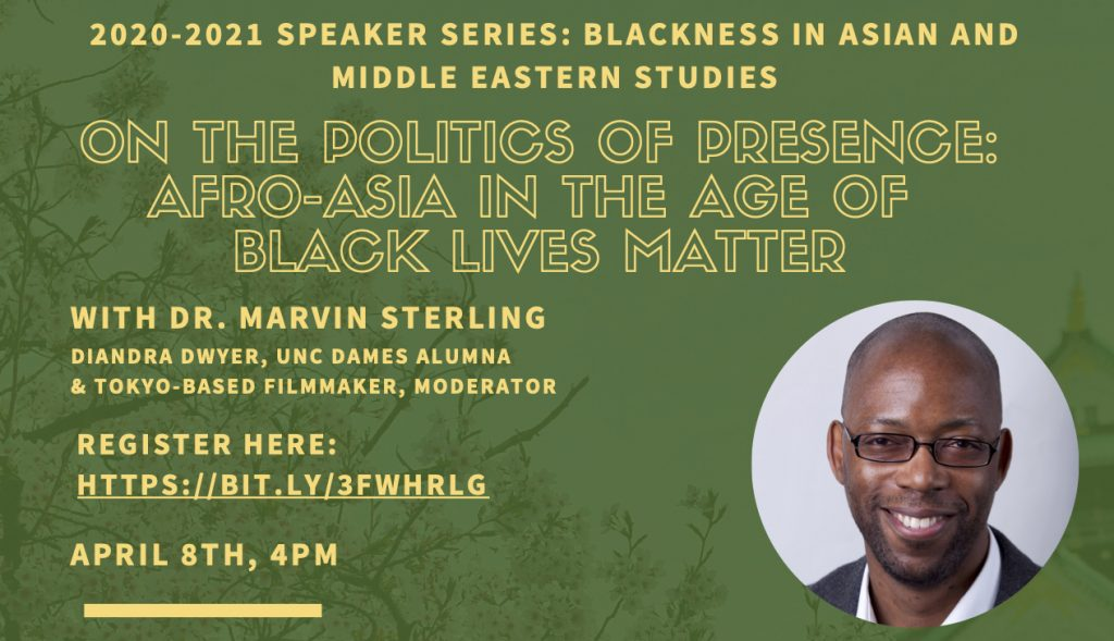 On the Politics of Presence: Afro-Asia in the Age of Black Lives Matter with Dr. Marvin Sterling on April 8, 4PM